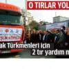 Bayır-Bucak Türkmenleri için 2 tır yardım malzemesi