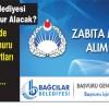 Bağcılar Belediyesi Zabıta Memuru alıyor