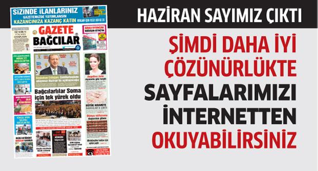 Gazete Bağcılar HAZİRAN sayısı ile okuyucularının karşısında…