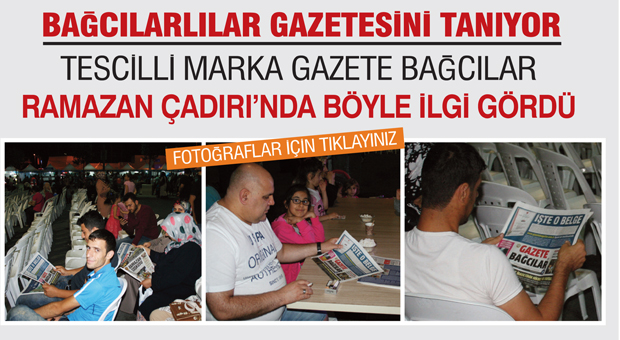 Gazetemiz Ramazan Çadırı'nda böyle okundu..