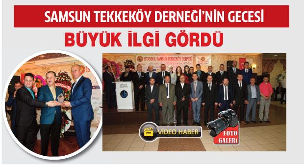 İstanbul Samsun Tekkeköy Derneği Gecesi'ne büyük ilgi