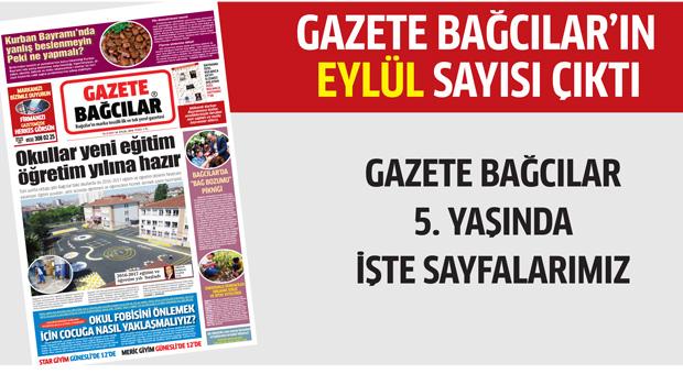 Gazete Bağcılar'ın EYLÜL sayısı çıktı..