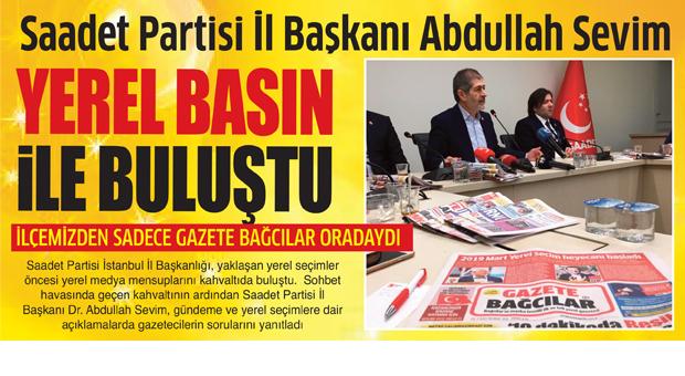 Saadet Partisi İstanbul İl Başkanı Abdullah Sevim gazetecilerle buluştu