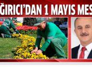 Başkan Çağırıcı'dan 1 Mayıs Mesajı
