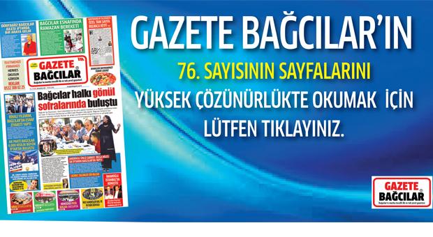 Gazete Bağcılar'ın 76. Sayısı Çıktı