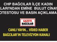 Emine Bulut cinayetini CHP Kadın Kolları Protesto Etti