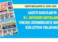 Gazete Bağcılar 81. Sayısı Çıktı…