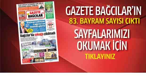 Gazete Bağcılar'ın 83. Bayram Sayısı Çıktı.