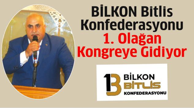 BİLKON Bitlis Konfederasyonu Kongreye Gidiyor